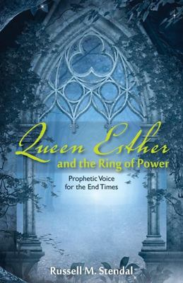 Queen Esther and the Ring of Power - Prophetic Voice for the End Times