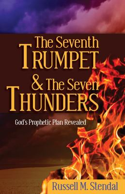 The Seventh Trumpet and the Seven Thunders - God's Prophetic Plan Revealed