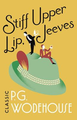 Stiff Upper Lip, Jeeves - (Jeeves and Wooster)