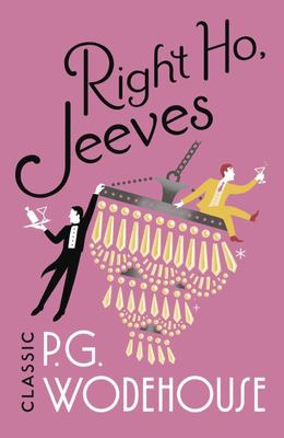 Right Ho, Jeeves - (Jeeves and Wooster)