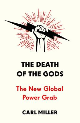 The Death of the Gods - Power and Control in the Twenty-First Century