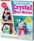 Grow Your Own Crystal Mini Worlds (Klutz)