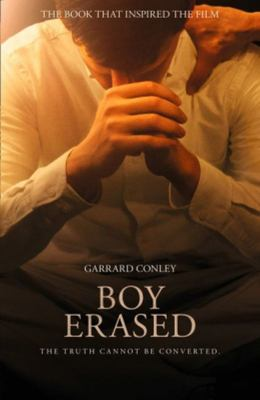 Boy Erased - A Memoir of Identity, Faith and Family