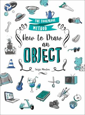 How to Draw an Object - The Foolproof Method