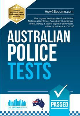 Australian Police Tests - How to Pass the Australian Police Officer Tests for All Territories