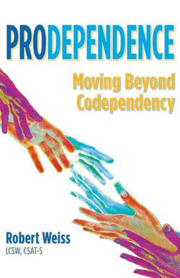 Prodependence - Living with, Loving, and Caring for an Addict