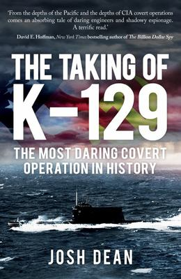 The Taking of K-129 - The Most Daring Covert Operation in History