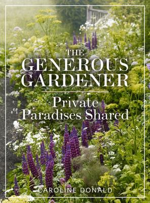 The Generous Gardener - Private Paradises Shared