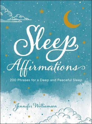 Sleep Affirmations - 200 Phrases for a Deep and Peaceful Sleep