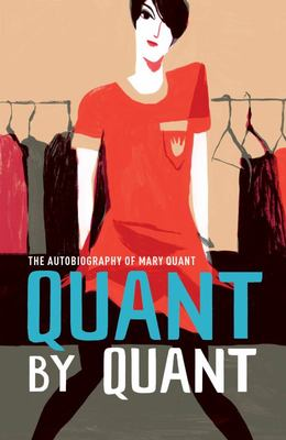 Quant by Quant - The Autobiography of Mary Quant