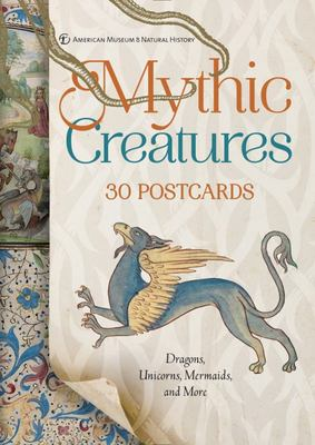 Mythic Creatures: 30 Postcards - Dragons, Unicorns, Mermaids, and More