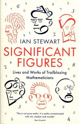 Significant Figures - Lives and Works of Trailblazing Mathematicians