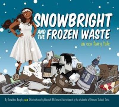 Snowbright and the Frozen Waste - An Eco Fairy Tale
