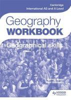 Cambridge International AS Level and A  Level Geography: Workbook Geographical Skills