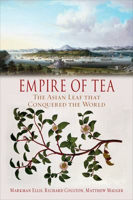 Empire of Tea - The Asian Leaf That Conquered the World