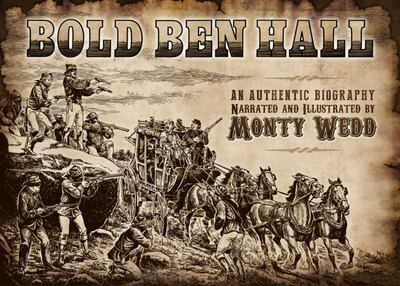 Bold Ben Hall - Narrated and Illustrated by Monty Wedd