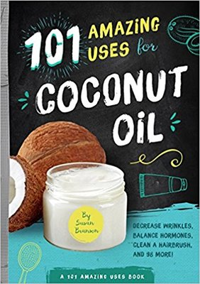 101 amazing uses for coconut oil