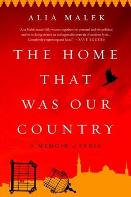 The Home That Was Our Country - A Memoir of Syria