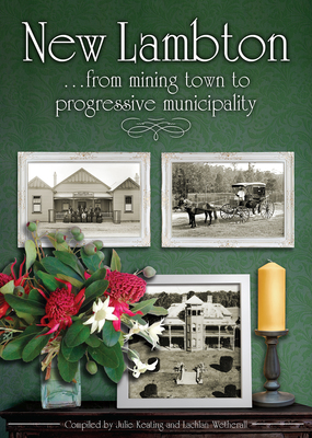 New Lambton - From Mining Town to Progressive Municipality