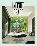 Infinite Space - Contemporary Residential Architecture and Interiors photographed By James Silverman