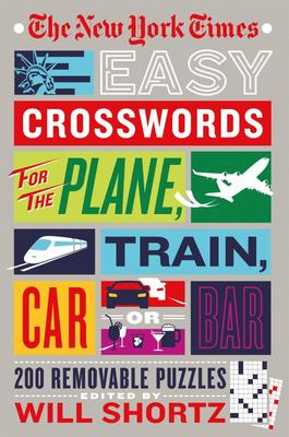 The New York Times Easy Crosswords for the Plane, Train, Car, or Bar - 200 Removable Puzzles