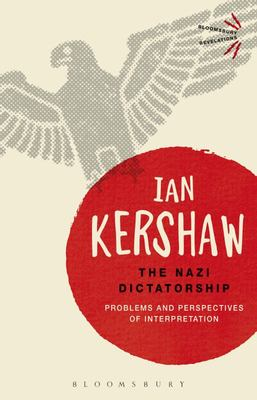 The Nazi Dictatorship - Problems and Perspectives of Interpretation