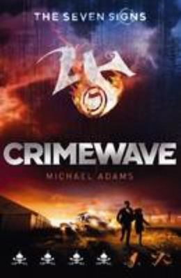 Crimewave (#5 The Seven Signs)