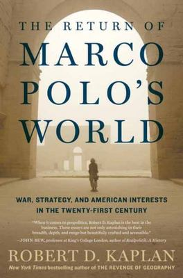 The Return of Marco Polo's World - War, Strategy, and American Interests in the Twenty-First Century