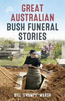 Great Australian Bush Funeral Stories