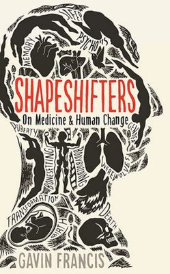 Shapeshifters : On Medicine & Human Change