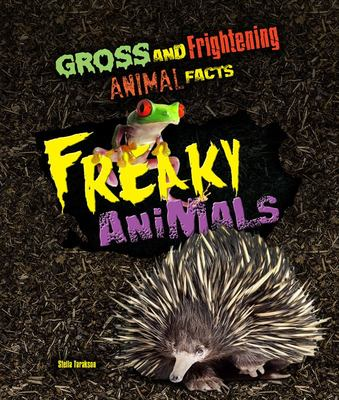 Gross and Frightening Animal Facts: Freaky Animals