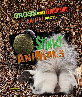 Gross and Frightening Animal Facts: Stinky Animals