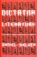 Dictator Literature : A History of Despots Through Their Writing