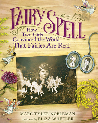 "Fairy Spell[""How Two Girls Convinced the World That Fairies Are Real""]"