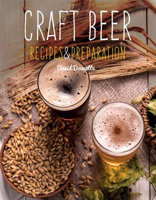 Craft Beer - Recipes and Preparation