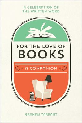 For the Love of Books -A Celebration of the Written Word