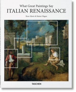 What Great Paintings Say : Italian Renaissance