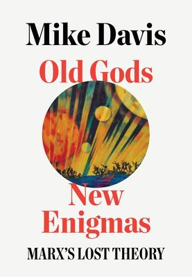 Old Gods, New Enigmas - Marx's Lost Theory