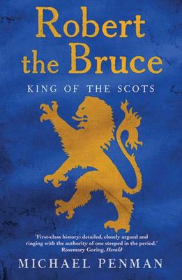 Robert the Bruce - King of the Scots