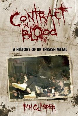 Contract in Blood - A History of UK Thrash Metal