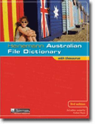 Heinemann Australian File Dictionary with Thesaurus 3Ed - United