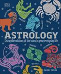 Astrology - Using the Wisdom of the Stars in Your Everyday Life