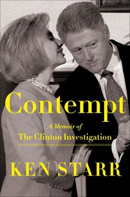 Contempt - A Memoir of the Clinton Investigation