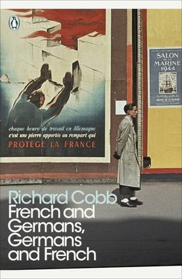 French and Germans, Germans and French - A Personal Interpretation of France under Two Occupations, 1914-1918/1940-1944