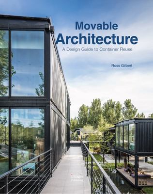 Movable Architecture - A Design Guide to Container Reuse