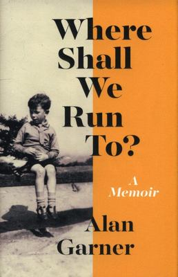 Where Shall We Run To? - A Memoir