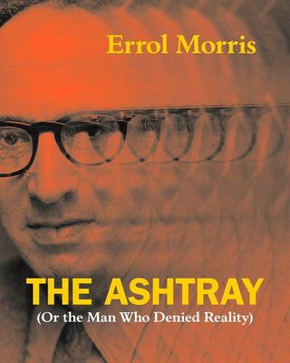 The Ashtray - (Or the Man Who Denied Reality)