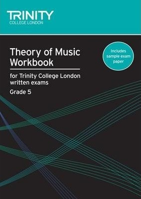 Theory of Music Workbook Grade 5 - Trinity College London