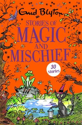 Stories of Magic and Mischief - Contains 25 Classic Tales