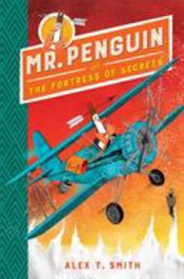 Mr Penguin and the Fortress of Secrets (Mr Penguin #2)